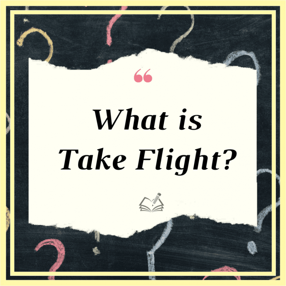 What is Take Flight | FAQ | The Written Word